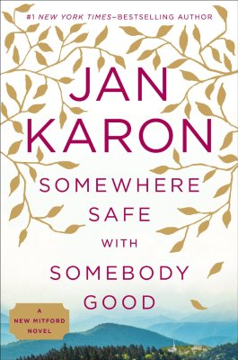 Jan Karon Somewhere Safe With Somebody Good