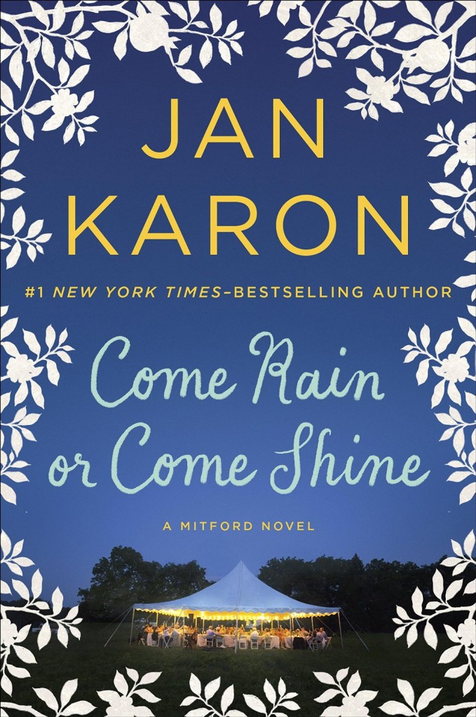 New Jan Karon Book Come Rain Or Come Shine